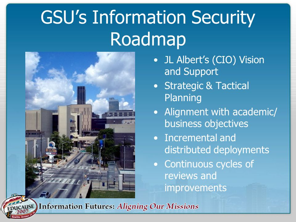 Strategic Choices Determine Our Direction… –WHY develop a World-Class Information Security Management System (ISMS).