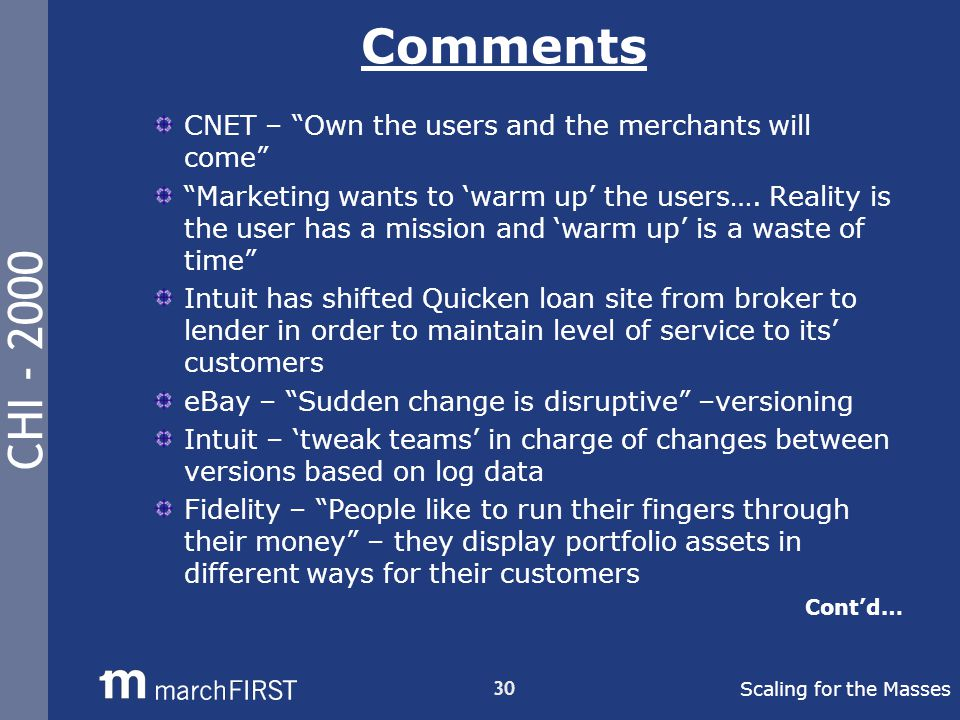 CHI - 2000 30 Comments CNET – Own the users and the merchants will come Marketing wants to 'warm up' the users….