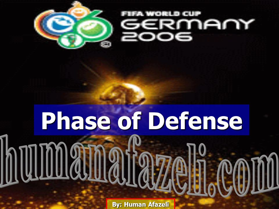 By: Human Afazeli Phase of Defense