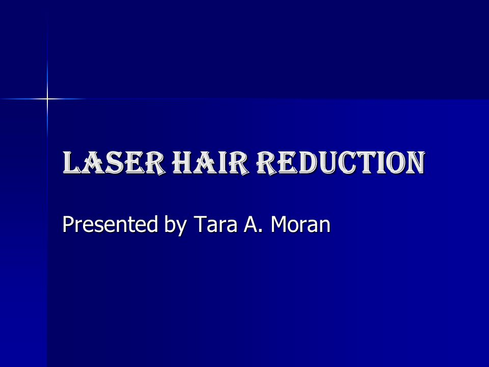 Scientific advance in medical laser technology Now there is a safe way to reduce or eliminate unwanted hair.