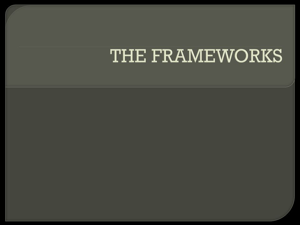 THE FRAMEWORKS