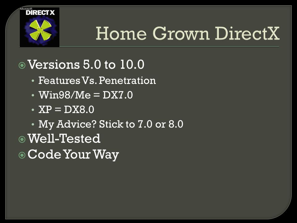 Home Grown DirectX  Versions 5.0 to 10.0 Features Vs.