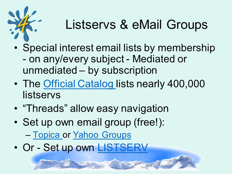 Listservs & eMail Groups Special interest email lists by membership - on any/every subject - Mediated or unmediated – by subscription The Official Cat