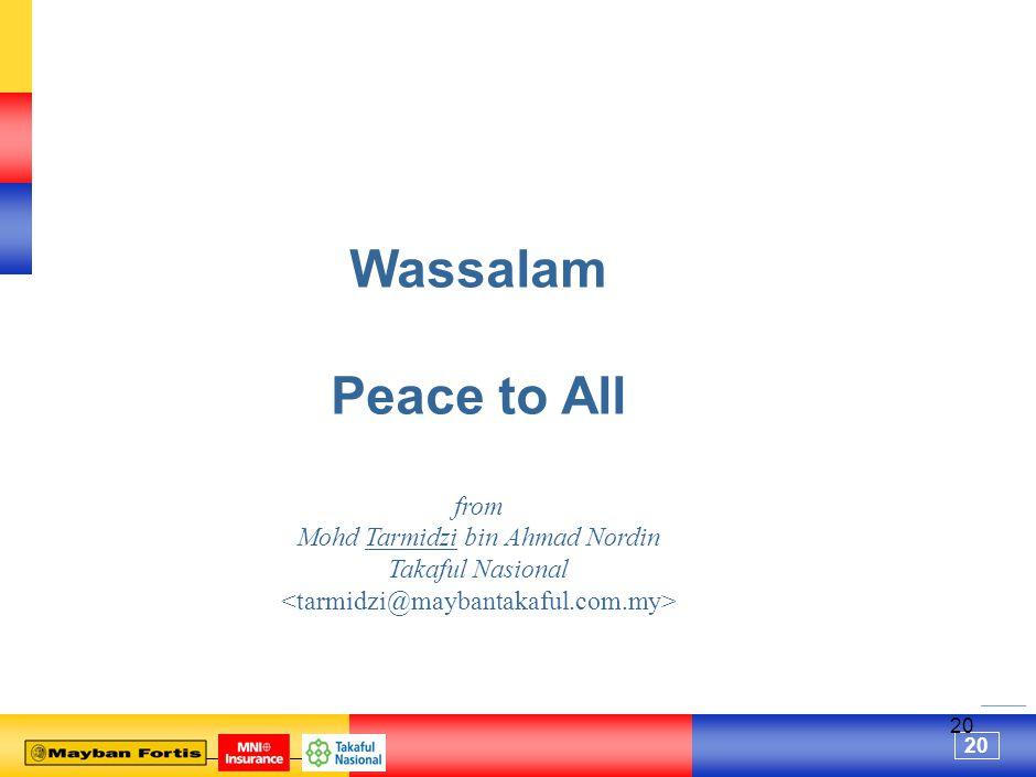 20 Wassalam Peace to All from Mohd Tarmidzi bin Ahmad Nordin Takaful Nasional
