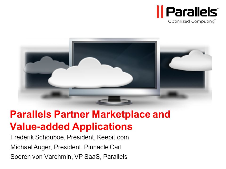 Parallels – Optimized Computing TM 2 Agenda Overview What is the Parallels Marketplace.