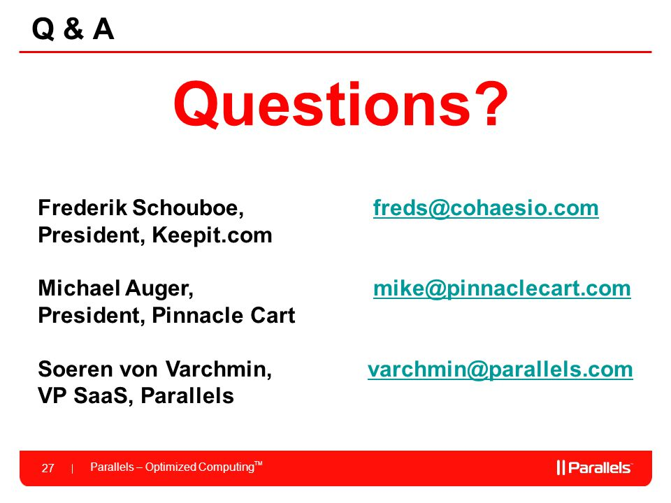 Parallels – Optimized Computing TM 27 Q & A Questions.