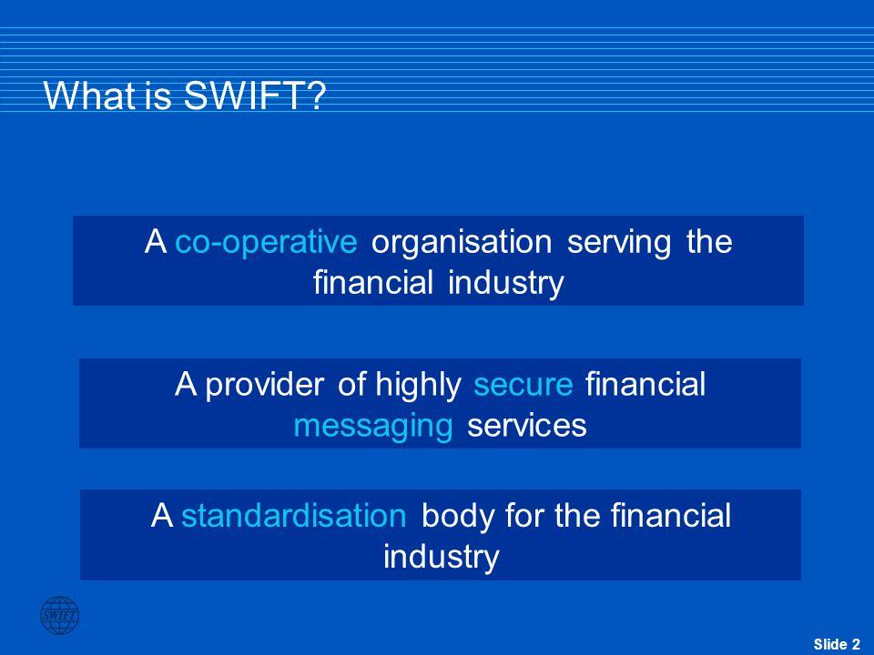 Slide 2 What is SWIFT.