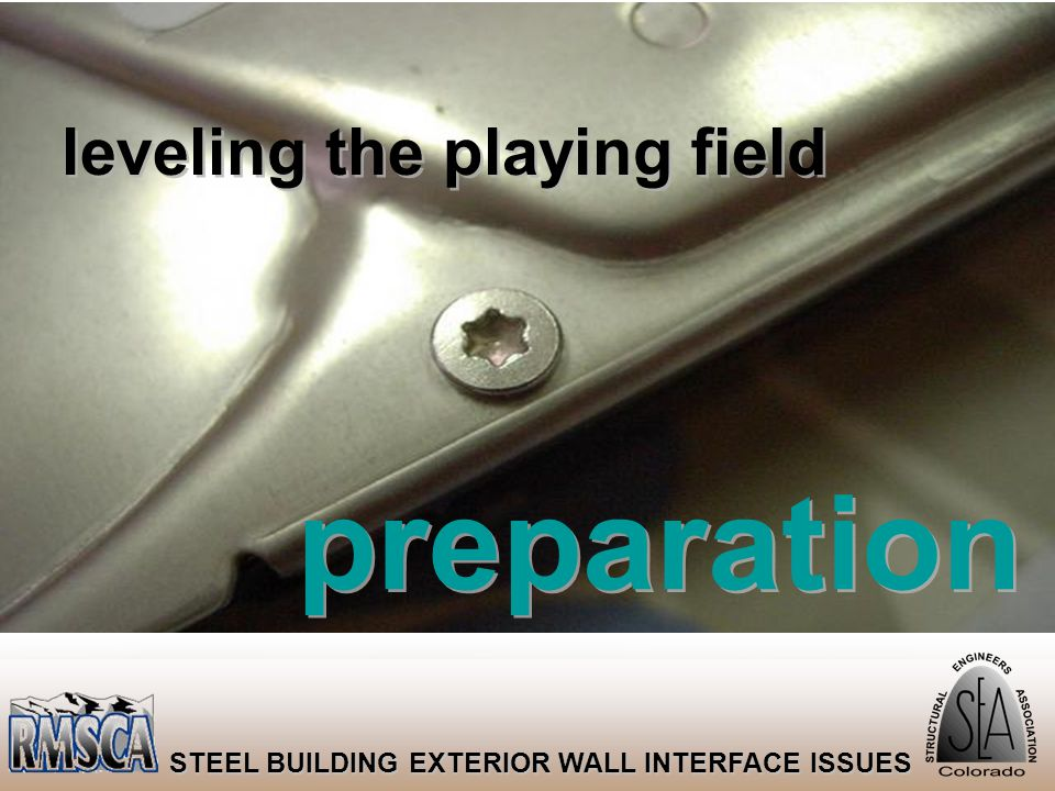 26 STEEL BUILDING EXTERIOR WALL INTERFACE ISSUES leveling the playing field preparation
