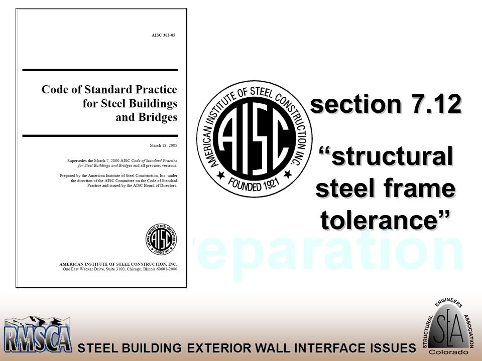 "30 STEEL BUILDING EXTERIOR WALL INTERFACE ISSUES section 7.12 ""structural steel frame tolerance"""