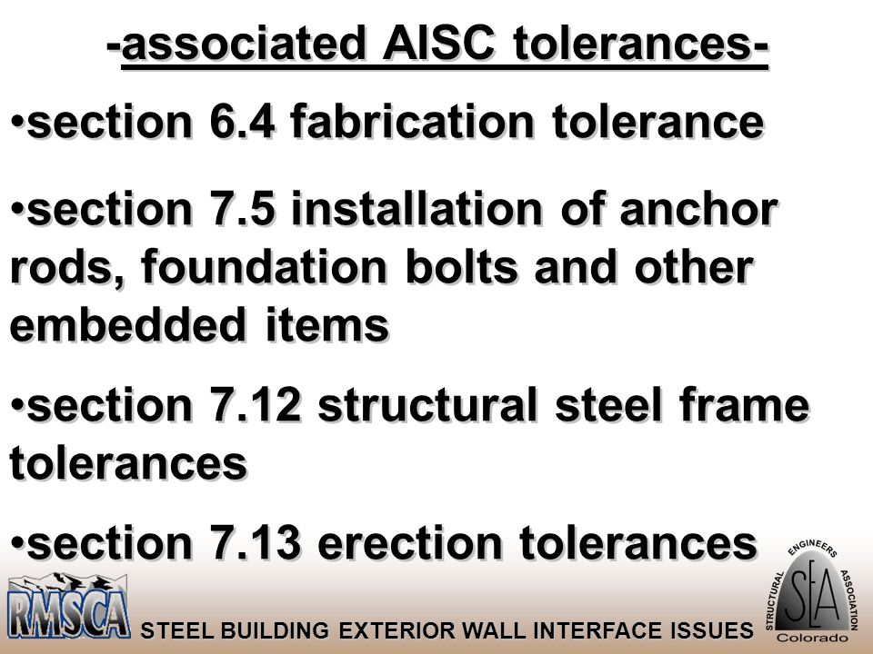 36 STEEL BUILDING EXTERIOR WALL INTERFACE ISSUES section 7.5 installation of anchor rods, foundation bolts and other embedded items -associated AISC t