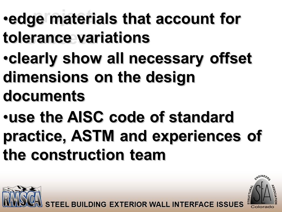 49 STEEL BUILDING EXTERIOR WALL INTERFACE ISSUES edge materials that account for tolerance variations clearly show all necessary offset dimensions on