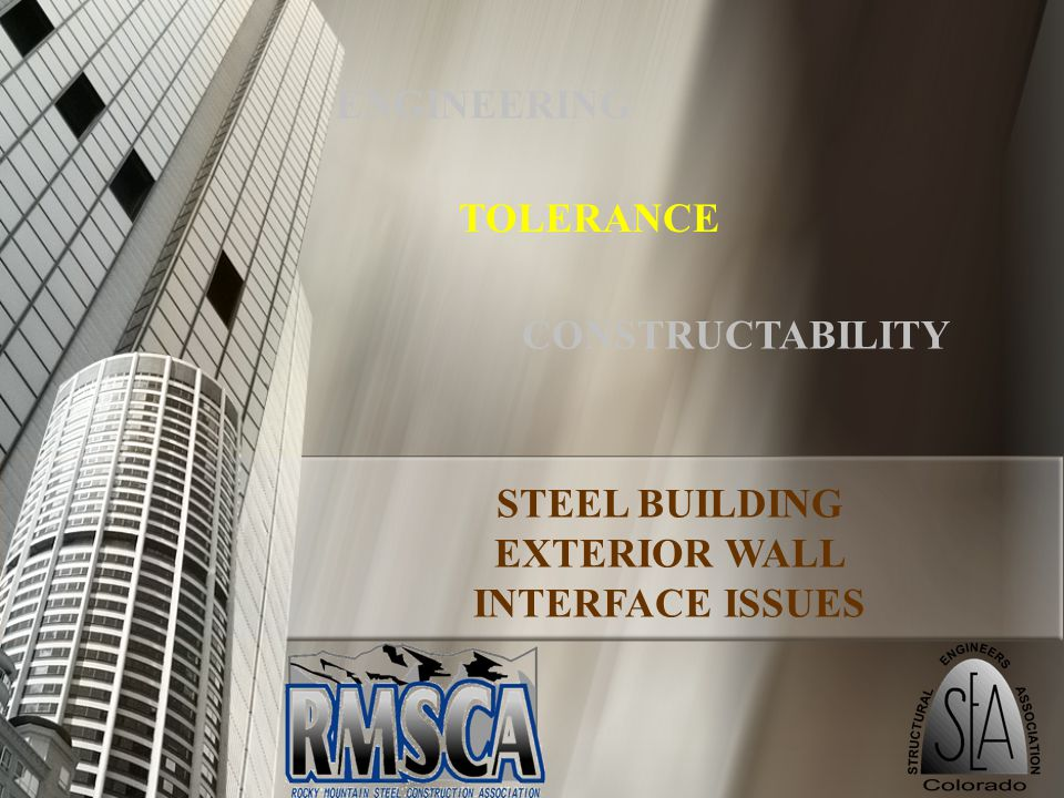 50 STEEL BUILDING EXTERIOR WALL INTERFACE ISSUES ENGINEERING TOLERANCE CONSTRUCTABILITY