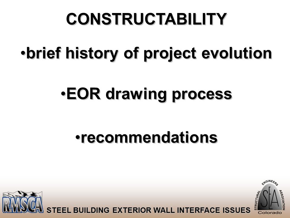 52 STEEL BUILDING EXTERIOR WALL INTERFACE ISSUES CONSTRUCTABILITY brief history of project evolution EOR drawing process recommendations