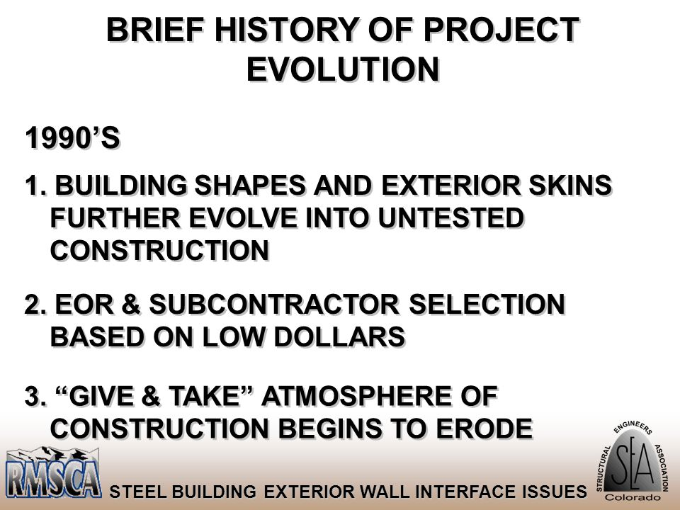 63 STEEL BUILDING EXTERIOR WALL INTERFACE ISSUES BRIEF HISTORY OF PROJECT EVOLUTION 1990'S 1. BUILDING SHAPES AND EXTERIOR SKINS FURTHER EVOLVE INTO U
