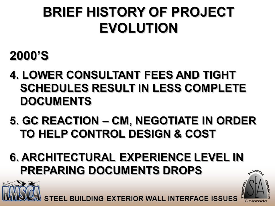 67 STEEL BUILDING EXTERIOR WALL INTERFACE ISSUES BRIEF HISTORY OF PROJECT EVOLUTION 2000'S 4. LOWER CONSULTANT FEES AND TIGHT SCHEDULES RESULT IN LESS