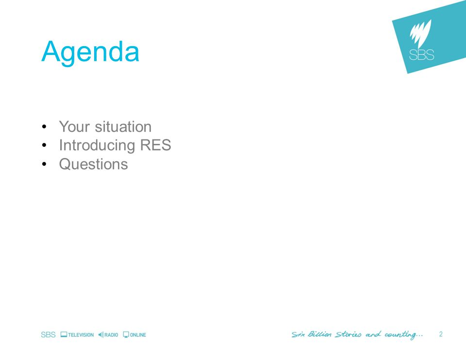 2 Agenda Your situation Introducing RES Questions