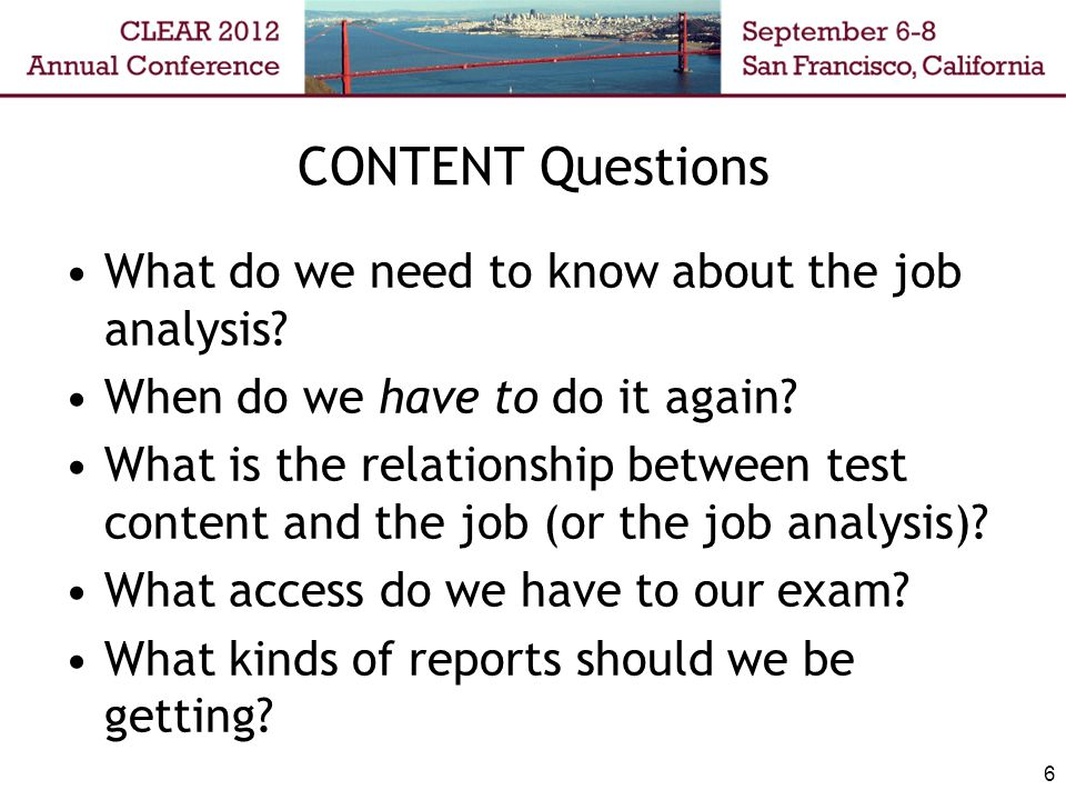 CONTENT Questions What do we need to know about the job analysis.