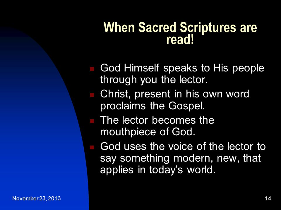 November 23, 201314 When Sacred Scriptures are read.