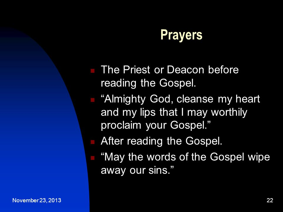 November 23, 201322 Prayers The Priest or Deacon before reading the Gospel.