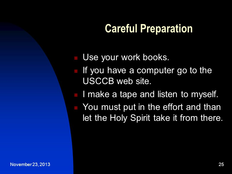 November 23, 201325 Careful Preparation Use your work books.