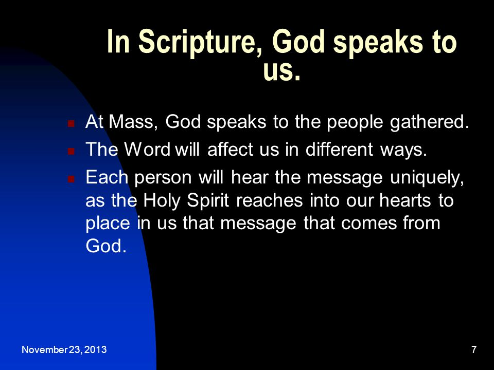 November 23, 20137 In Scripture, God speaks to us.
