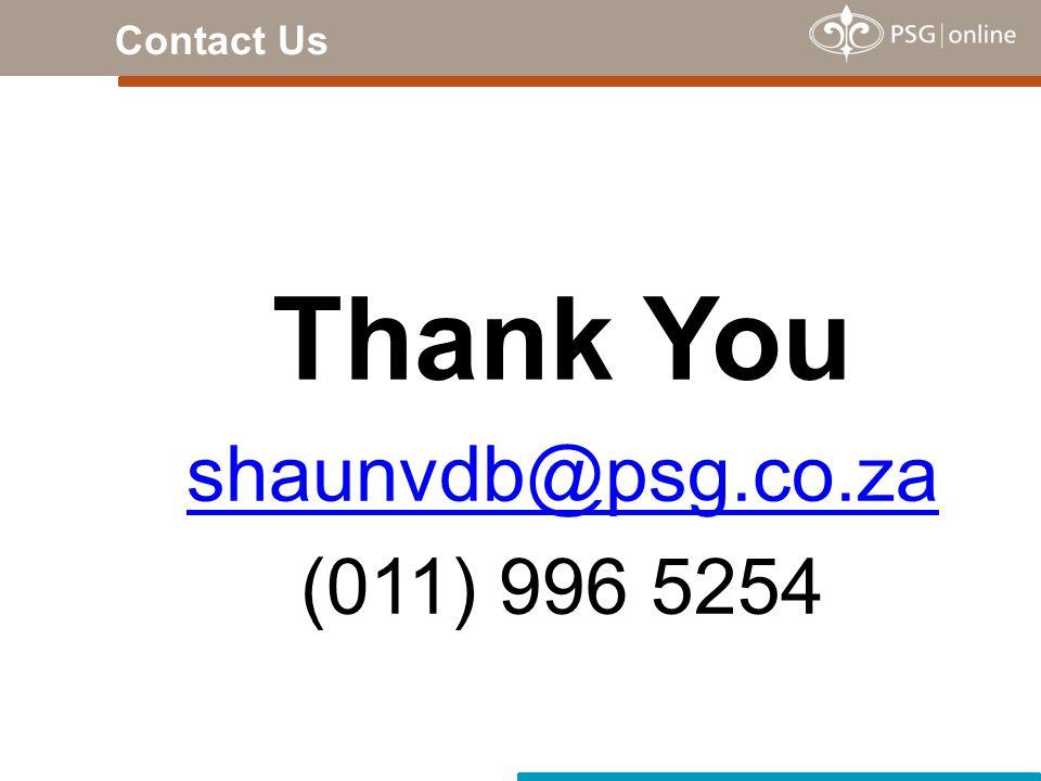 Thank You shaunvdb@psg.co.za (011) 996 5254 Contact Us