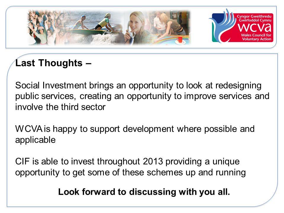 CIF Contact Details: - Matthew Brown029 20431779 mbrown@wcva.org.uk Alun Jones029 20435766 ajones@wcva.org.uk