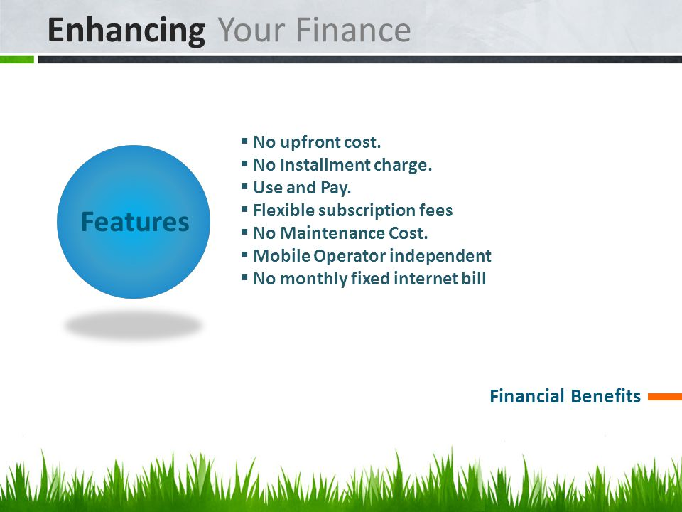 Enhancing Your Finance  No upfront cost.  No Installment charge.