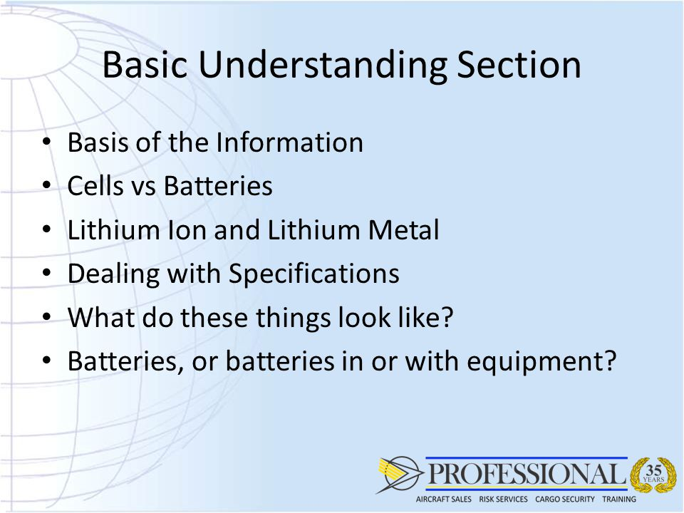 Basis of the Information Cells vs Batteries Lithium Ion and Lithium Metal Dealing with Specifications What do these things look like.