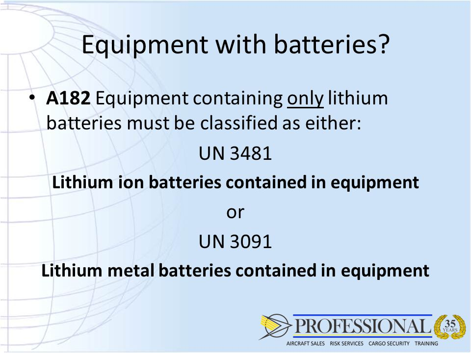 Equipment with batteries.