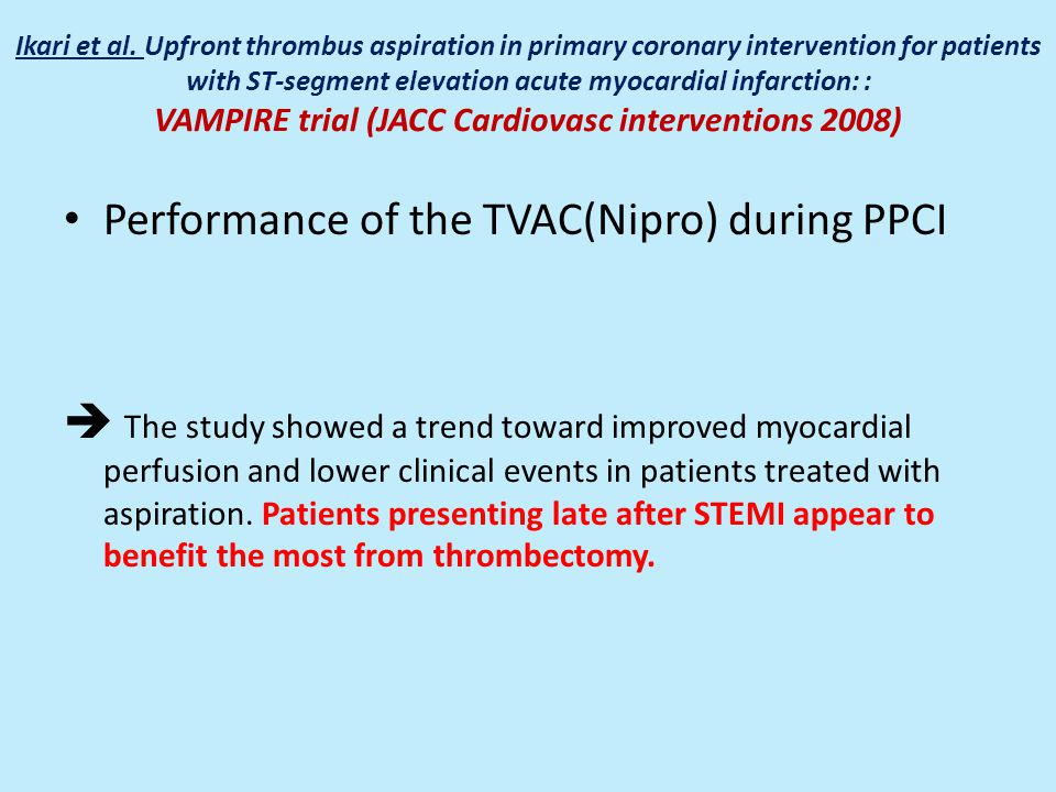 Ikari et al. Upfront thrombus aspiration in primary coronary intervention for patients with ST-segment elevation acute myocardial infarction: : VAMPIR