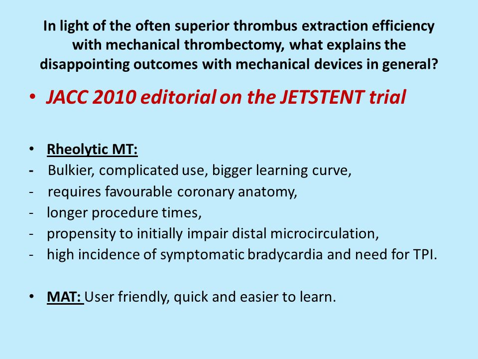 In light of the often superior thrombus extraction efficiency with mechanical thrombectomy, what explains the disappointing outcomes with mechanical devices in general.