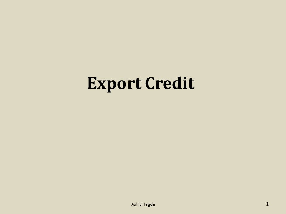 Export Credit 1 Ashit Hegde