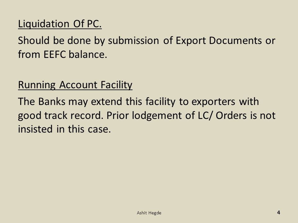 Liquidation Of PC. Should be done by submission of Export Documents or from EEFC balance.