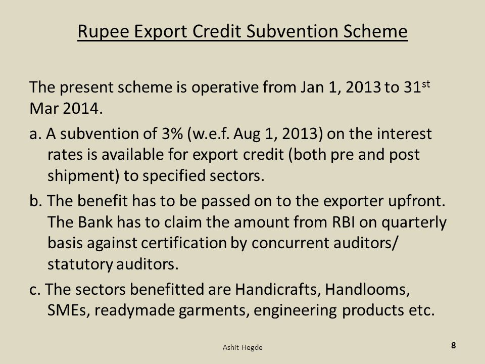 Rupee Export Credit Subvention Scheme The present scheme is operative from Jan 1, 2013 to 31 st Mar 2014.
