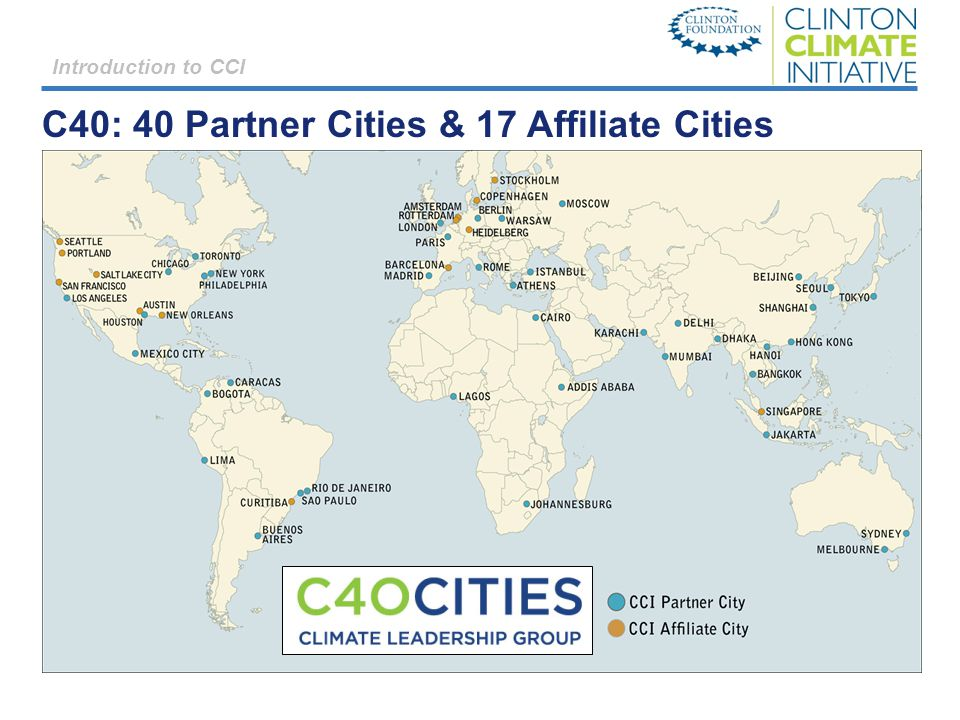C40: 40 Partner Cities & 17 Affiliate Cities Introduction to CCI