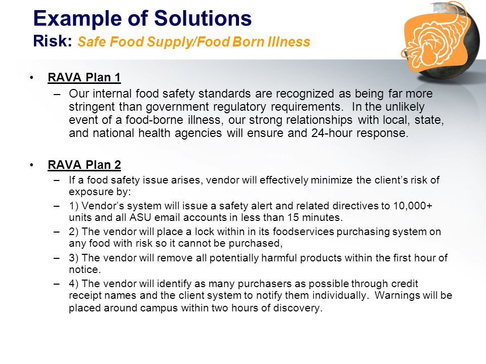 RAVA Plan 1 –Our internal food safety standards are recognized as being far more stringent than government regulatory requirements.