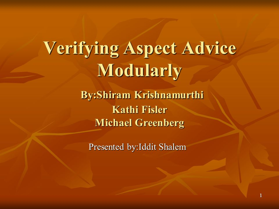 2 Aspect Verification Aspect Oriented Programming becomes increasingly important.