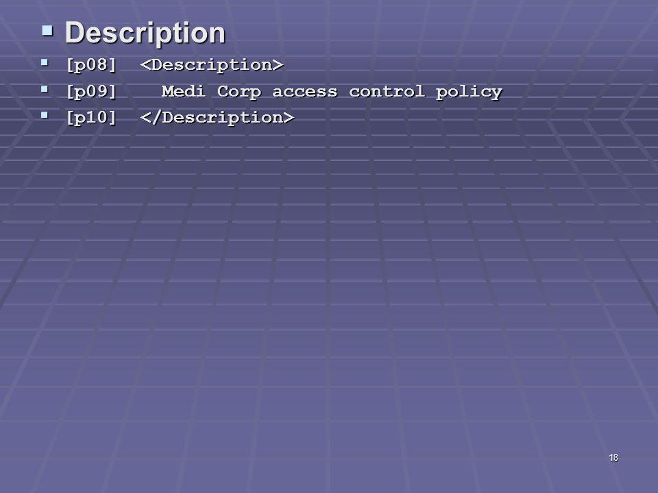 18  Description  [p08]  [p08]  [p09] Medi Corp access control policy  [p10]  [p10]