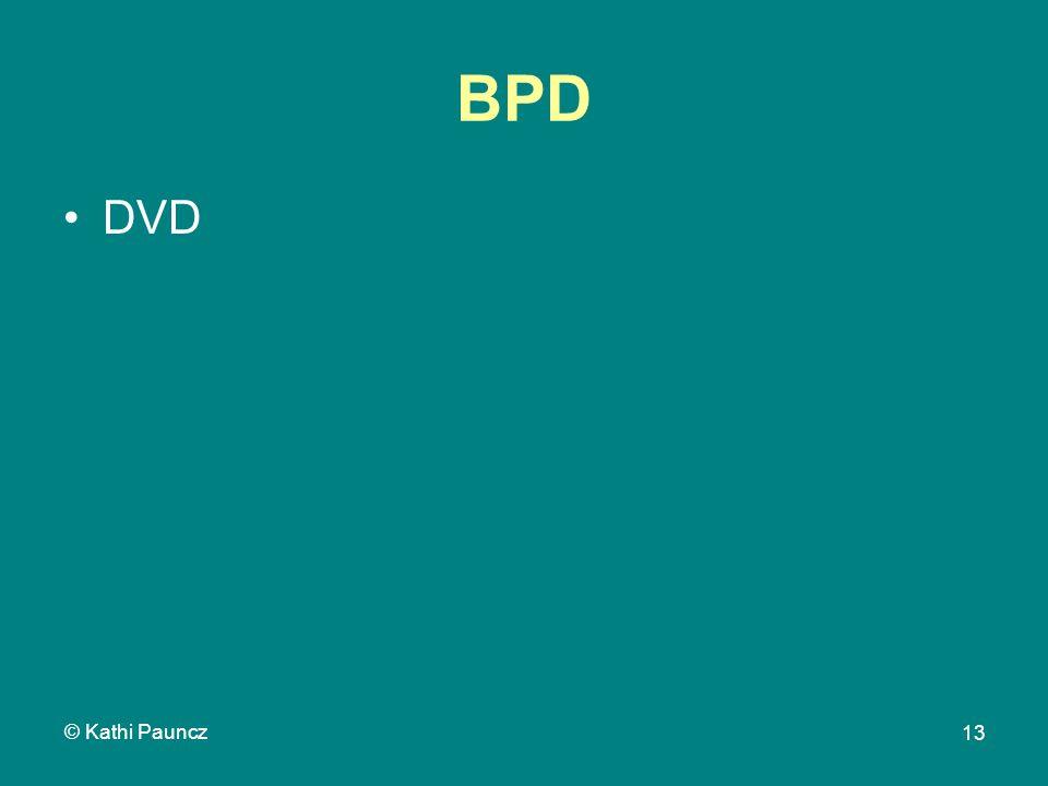 © Kathi Pauncz 13 BPD DVD