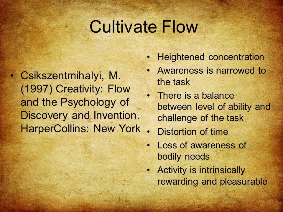 Cultivate Flow Csikszentmihalyi, M.