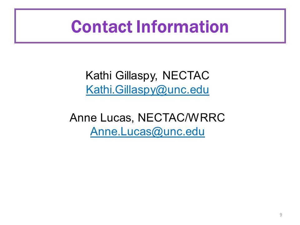 Kathi Gillaspy, NECTAC Kathi.Gillaspy@unc.edu Anne Lucas, NECTAC/WRRC Anne.Lucas@unc.edu 9 Contact Information