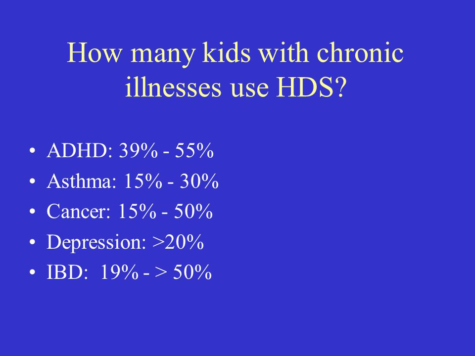 How many kids with chronic illnesses use HDS.