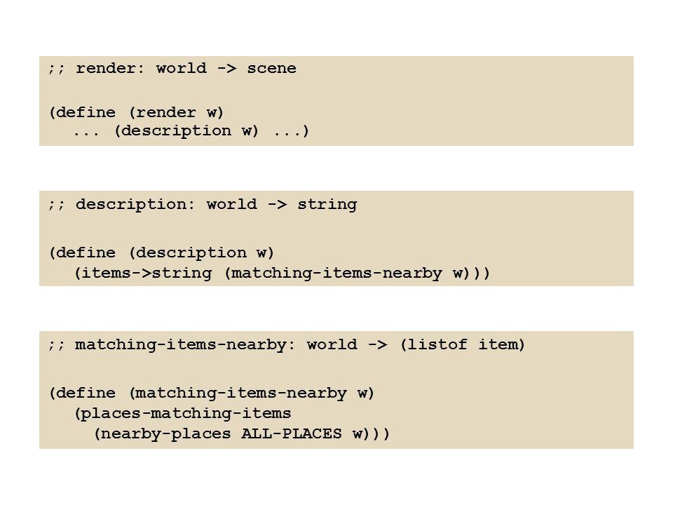;; render: world -> scene (define (render w)...