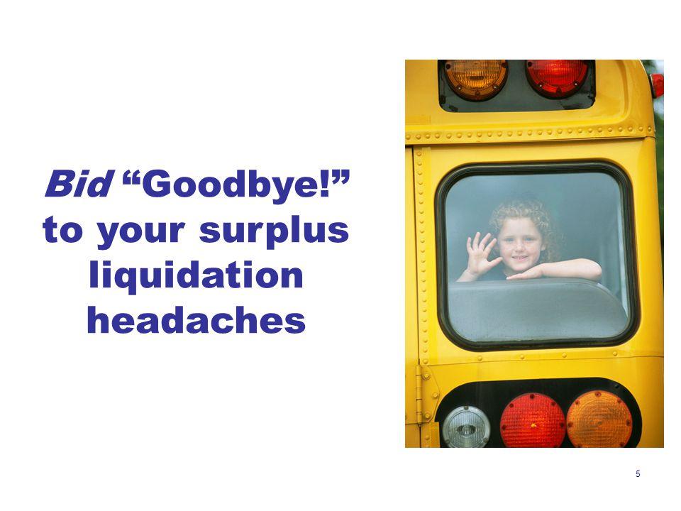 5 Bid Goodbye! to your surplus liquidation headaches
