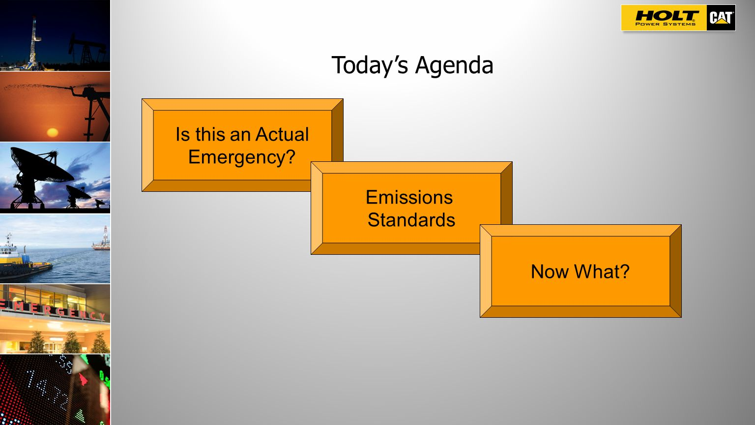Is this an Actual Emergency? Emissions Standards Now What? Today's Agenda