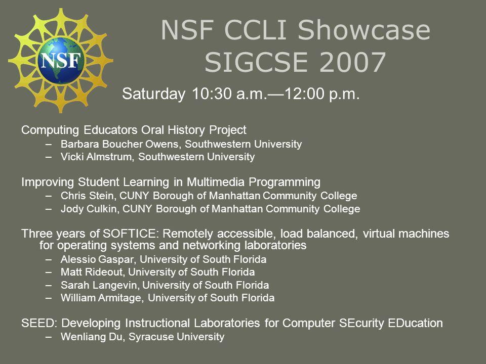 NSF CCLI Showcase SIGCSE 2007 Saturday 10:30 a.m.—12:00 p.m.