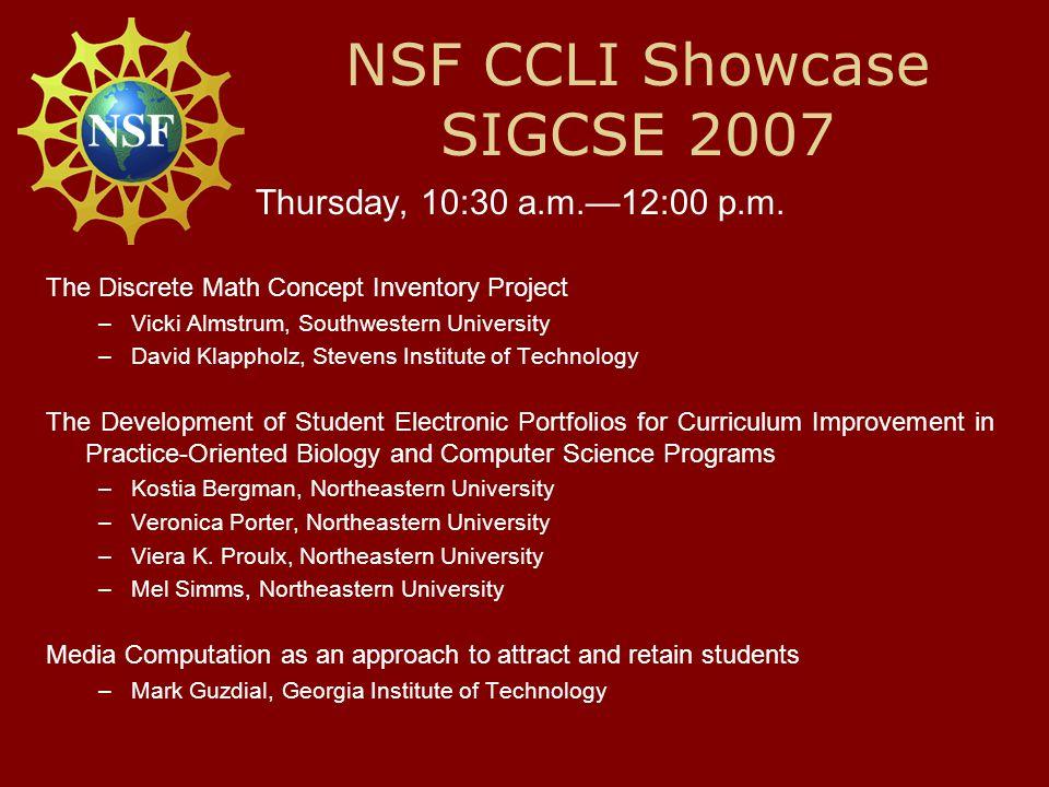 NSF CCLI Showcase SIGCSE 2007 Thursday, 10:30 a.m.—12:00 p.m.