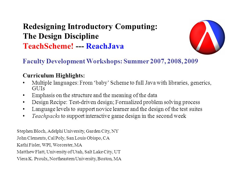 Redesigning Introductory Computing: The Design Discipline TeachScheme.