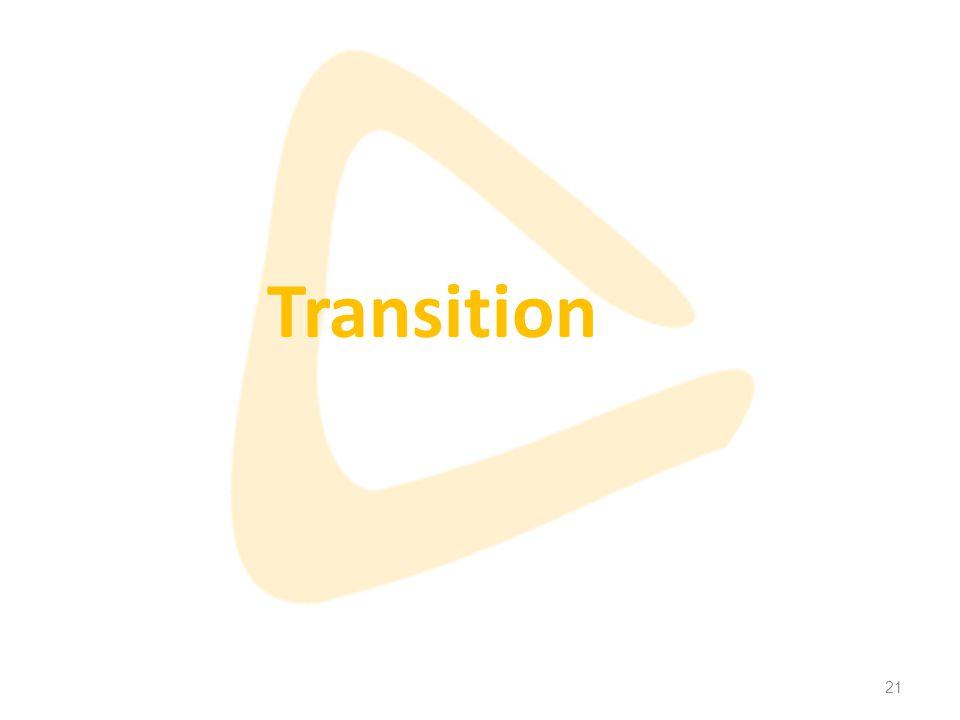 21 Transition